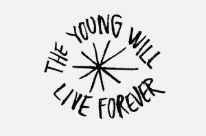 the young will live forever